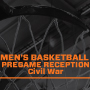 Men's Basketball PreGame Reception Civil War